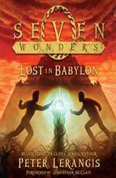 Seven Wonders Book 2: Lost in Babylon, Peter Lerangis