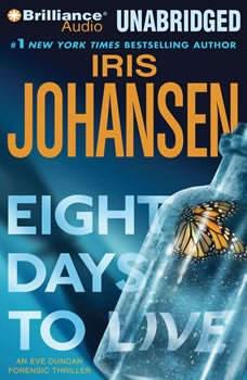 Eight Days to Live: An Eve Duncan Forensics Thriller, Iris Johansen