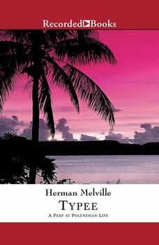 Typee: A Peep at Polynesian Life, Herman Melville