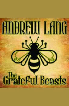 The Grateful Beasts, Andrew Lang