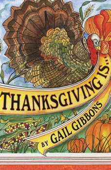 Thanksgiving Is..., Gail Gibbons