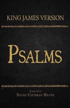The Holy Bible in Audio - King James Version: Psalms, David Cochran Heath