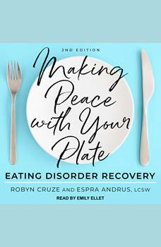 Making Peace with Your Plate: Eating Disorder Recovery 2nd Edition, LCSW Andrus