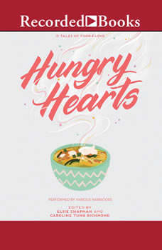 Hungry Hearts: 13 Tales of Food & Love 13 Tales of Food & Love, Elsie Chapman