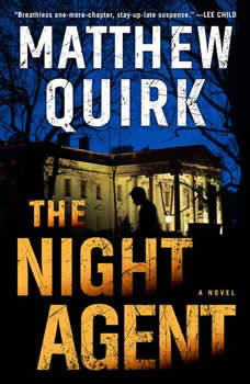The Night Agent: A Novel A Novel, Matthew Quirk