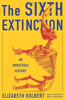 The Sixth Extinction, Elizabeth Kolbert