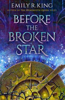 Before the Broken Star, Emily R. King