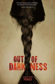 Out of Darkness, Ashley Hope PA©rez