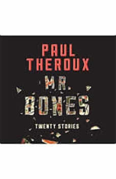 Mr. Bones: Twenty Stories, Paul Theroux