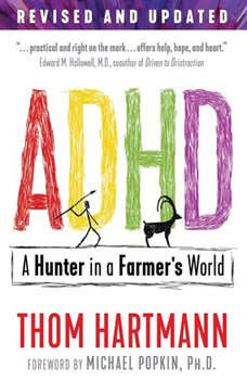 ADHD: A Hunter in a Farmer's World, Thom Hartmann