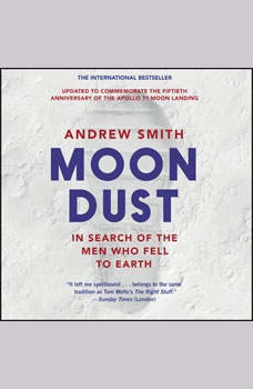 Moondust: In Search of the Men Who Fell to Earth, Andrew Smith