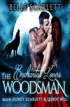 The Woodsman Enchanted Lovers Book 1