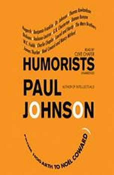 Humorists: From Hogarth to Nol Coward, Paul Johnson