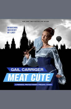 Meat Cute: The Hedgehog Incident, Gail Carriger