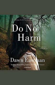 Do No Harm: A Dr. Katie LeClair Mystery A Dr. Katie LeClair Mystery, Dawn Eastman