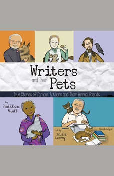 Writers and Their Pets: True Stories of Famous Authors and Their Animal Friends, Kathleen Krull