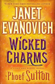 Wicked Charms: A Lizzy and Diesel Novel A Lizzy and Diesel Novel, Janet Evanovich