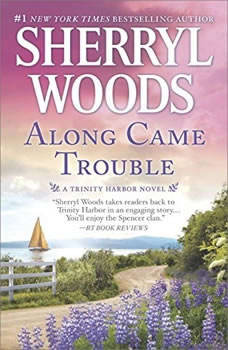 Along Came Trouble, Sherryl Woods