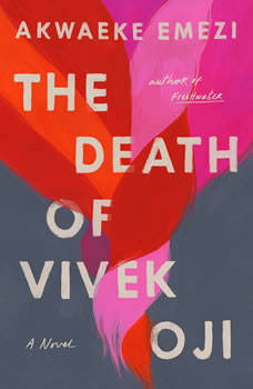 The Death of Vivek Oji: A Novel, Akwaeke Emezi