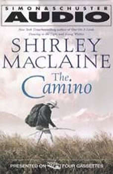 The Camino: A Journey of the Spirit, Shirley MacLaine