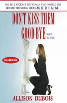Don't Kiss Them Good-bye, Allison DuBois
