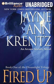 Fired Up: An Arcane Society Novel An Arcane Society Novel, Jayne Ann Krentz