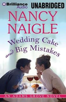 Wedding Cake and Big Mistakes, Nancy Naigle