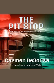 The Pit Stop: (This Stop Could be Life or Death), Carmen DeSousa