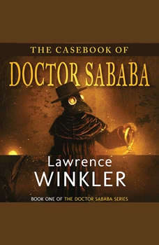 The Casebook of Doctor Sababa, Lawrence Winkler