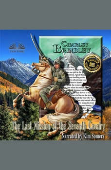 The Last Mission Of The Seventh Cavalry, Charley Brindley