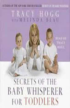 Secrets of the Baby Whisperer For Toddlers, Tracy Hogg