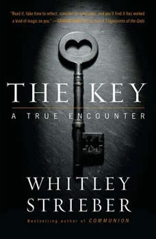 The Key: A True Encounter, Whitley Strieber