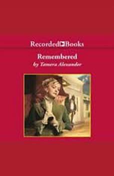 Remembered, Tamera Alexander
