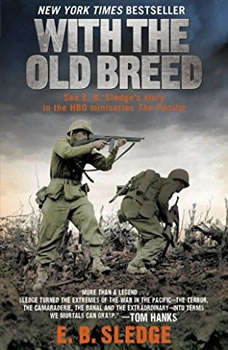 With the Old Breed: At Peleliu and Okinawa, E.B. Sledge
