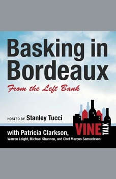 Basking in Bordeaux from the Left Bank: Vine Talk Episode 110 Vine Talk Episode 110, Vine Talk