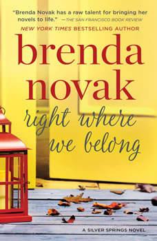 Right Where We Belong: Silver Springs, #4, Brenda Novak