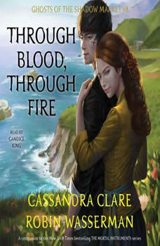 Through Blood, Through Fire: Ghosts of the Shadow Market, Cassandra Clare