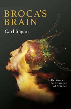 Broca's Brain: Reflections on the Romance of Science Reflections on the Romance of Science, Carl Sagan