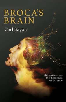 Broca's Brain: Reflections on the Romance of Science, Carl Sagan