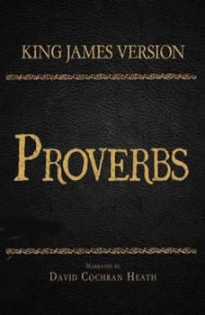 The Holy Bible in Audio - King James Version: Proverbs, David Cochran Heath