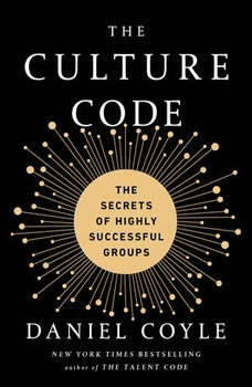 The Culture Code: The Secrets of Highly Successful Groups, Daniel Coyle