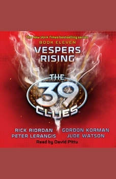 The 39 Clues Book Eleven: Vespers Rising, Rick Riordan, Peter Lerangis, Gordon Korman, Jude Watson