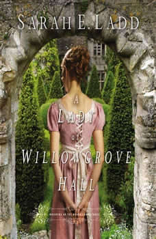 A Lady at Willowgrove Hall, Sarah E. Ladd