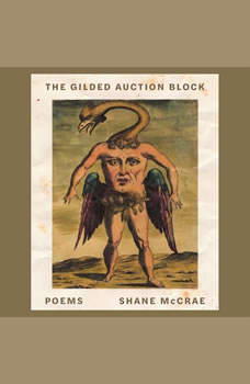 The Gilded Auction Block: Poems, Shane McCrae