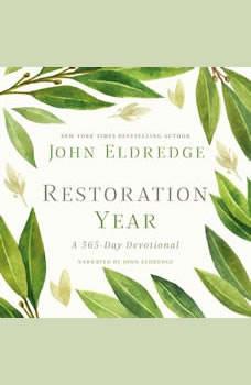 Restoration Year: A 365-Day Devotional A 365-Day Devotional, John Eldredge