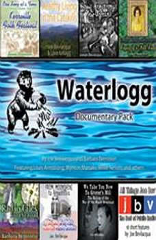 Waterlogg Documentary Pack, Joe Bevilacqua and Barbara Bernstein