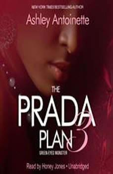 The Prada Plan 3: Green-Eyed Monster, Ashley Antoinette