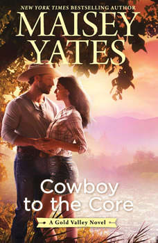 Cowboy to the Core, Maisey Yates
