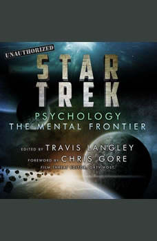 Star Trek Psychology: The Mental Frontier, Travis Langley