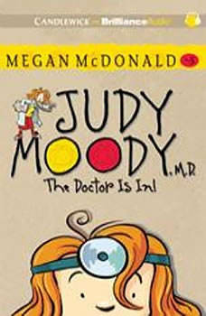 Judy Moody, M.D. (Book #5): The Doctor Is In!, Megan McDonald
